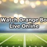 Orange Bowl 2018 Live stream